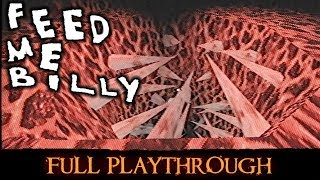 FEED ME BILLY Walkthrough Gameplay - BRING ME MEAT - No Commentary Horror Game
