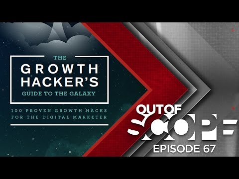#OutOfScope EP67: Growth Hacking for Marketers