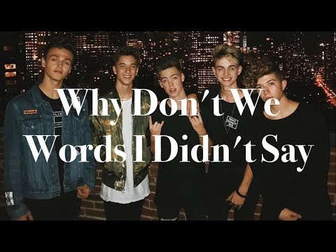 Words I Didn't Say (lyrics) - Why Don't We