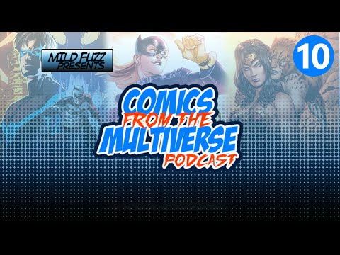 Comics From The Multiverse #10: Batgirl and Red Hood Debut (DC Comics Podcast)