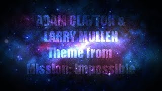 Скачать ADAM CLAYTON LARRY MULLEN THEME FROM MISSION IMPOSSIBLE