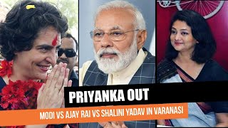 Why Congress opted out of a Priyanka vs PM Modi fight in Varanasi I Opinion