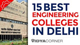 15 Best Engineering Colleges in Delhi | Top Engineering colleges to Target  | Entrance Exams