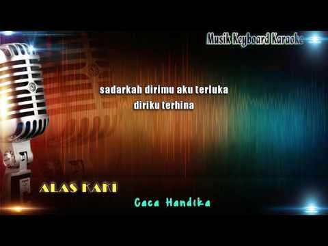 Caca Handika - Alas Kaki Karaoke Tanpa Vokal