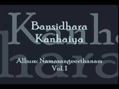 Bansidhara Kanhaiya - Namasankeerthanam by Manjapra Mohan