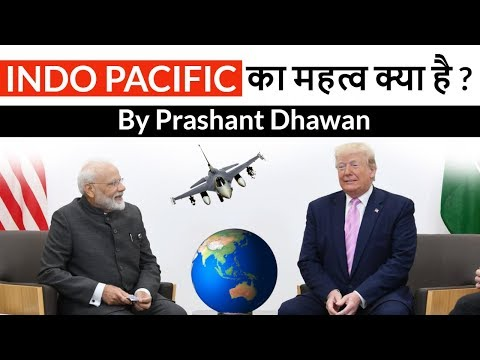 INDO - PACIFIC का महत्व क्या है ? Geopolitical Impact on India USA and China Current Affairs 2019