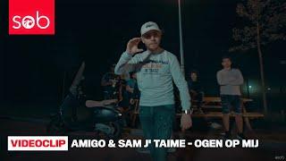 AMIGO X SAM J' TAIME - OGEN OP MIJ thumbnail