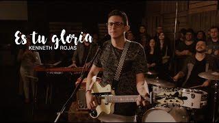 Kenneth Rojas - Es tu Gloria [Video Oficial]