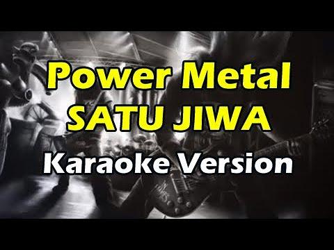 POWER METAL - SATU JIWA (Karaoke Version)