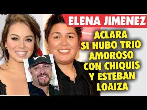 Elena Jimenes revela si hubo un TRl0 AMOROSO con Chiquis y Esteban Loaiza