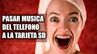 COMO PASAR MUSICA DEL CELULAR ALA TARJETA SD