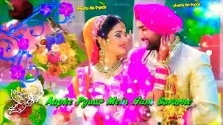 Aapke Pyar Me Hum Sanvrne Lage-Whatsapp Status 30 Second Video By Mettu Ka Pyar