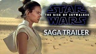 Star Wars: The Rise of Skywalker - SAGA TRAILER - Daisy Ridley, Adam Driver