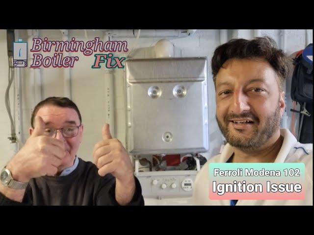 Ferroli Modena 102 ignition issues diagnosis and repair Birmingham boiler repair