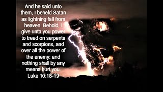 I Saw Satan Fall Like Lightening! (Luke 10:18)