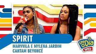 SPIRIT - Marvvila e Mylena Jardim cantam Beyoncé