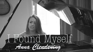 Смотреть клип Anna Clendening - I Found Myself
