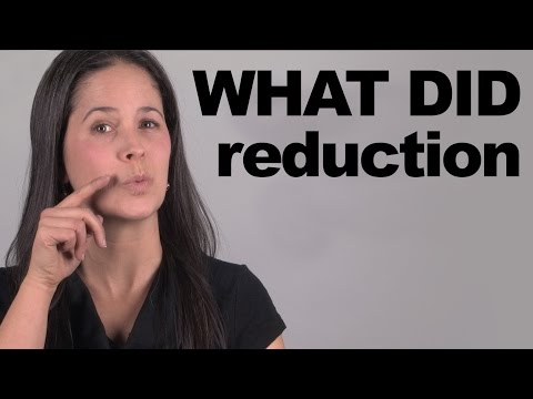 WHAT DID Reduction -- Sound More American!