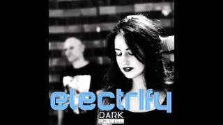 Dark En Ciel: Electrify (The Sound Of Everything)