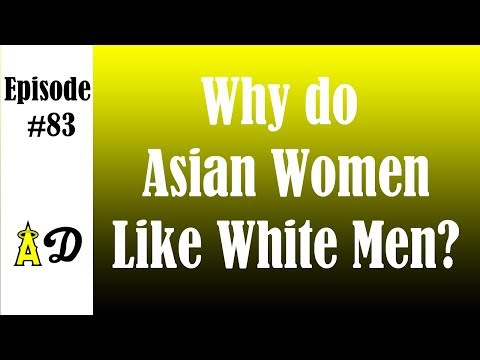 Episode 83: Why Do Asian Women Like White Men? (Jade Seashell)