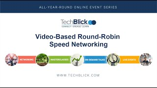 TechBlick | Video Based Round Robin Speed Networking