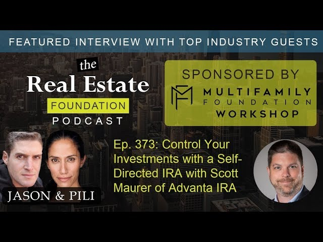 Ep. 373: Control Your Investments with a Self-Directed IRA with Scott Maurer of Advanta IRA