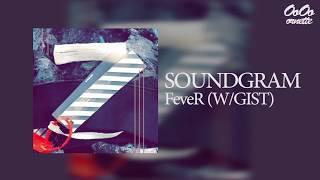 사운드그램(SOUNDGRAM) - 피버(FeveR), 지스트(GIST)