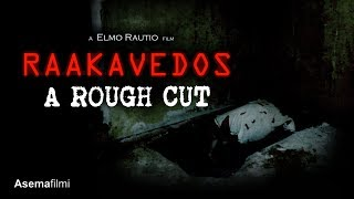 Raakavedos (A Rough Cut) 2016 Found Footage Horror Film