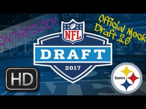Pittsburgh Steelers || 2017 Mock Draft 2.0 || **HD Quality**