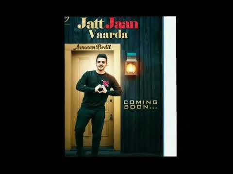 Jatt Jaan Varda By Arman Bedil || New Official Punjabi Song 2017