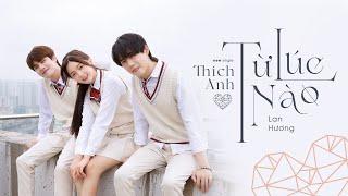 MV Thích Anh Từ Lúc Nào - Lan Hương
