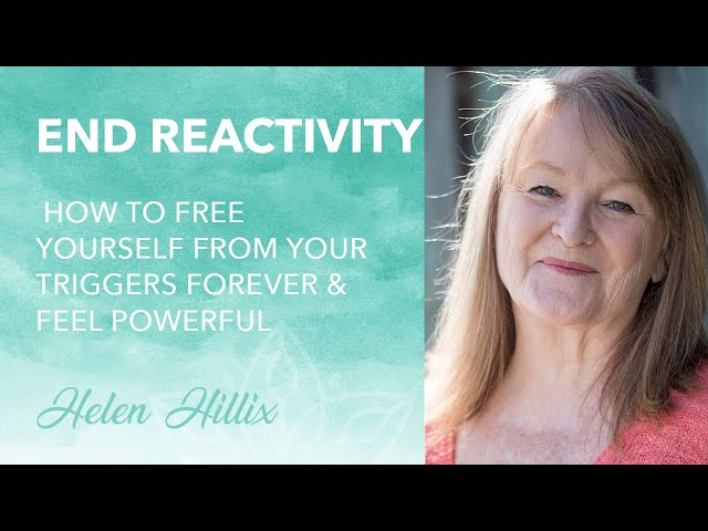 End Reactivity: How to Free Yourself From Triggers Forever & Be Powerful