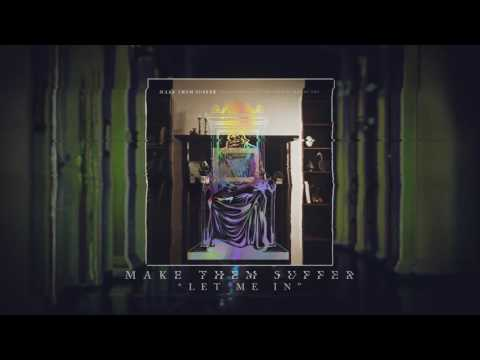 Make Them Suffer - Let Me In