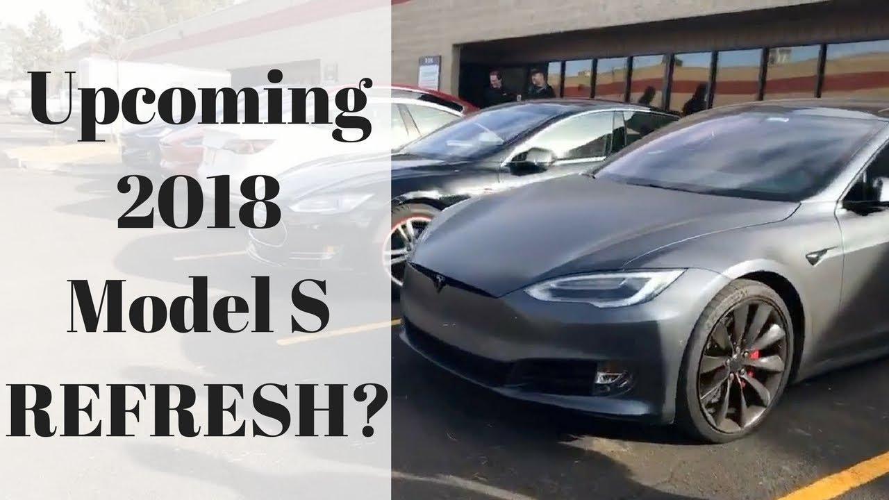 Upcoming 2018 Model S refresh? - YouTube