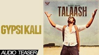 Babbu Maan - Talaash | Gypsy Kali | Audio Teaser | 2013