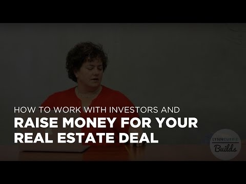 How to Raise Money and fund Your Real Estate Investments