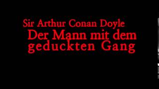 Sir Arthur Conan Doyle: Der Mann mit dem geduckten Gang