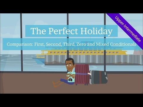Conditional Sentences Comparison: The Perfect Holiday (Creative ESL Video Story)(Mixed Conditionals)
