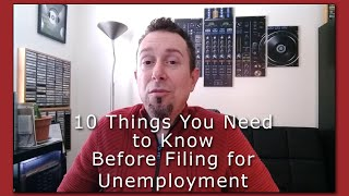 10 Things You Nęed to Know Before Filing for Unemployment Benefits