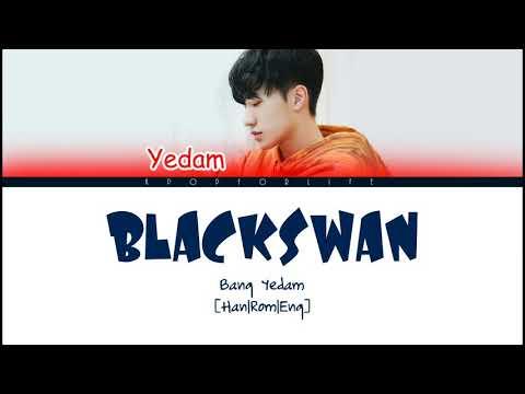 BANG YEDAM 'BLACKSWAN' COLOR CODED LYRICS [HAN|ROM|ENG]