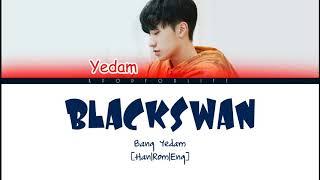 BANG YEDAM & 39;BLACKSWAN& 39; COLOR CODED LYRICS [HAN|ROM|ENG]