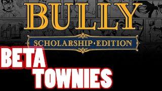 Bully Beta - Townies (Beta Appearances)