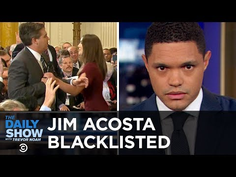 The White House Blacklists Jim Acosta & Doctors Warn Against Spanking | The Daily Show