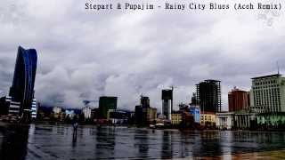 Download Stepart & Pupajim - Rainy City Blues (Aceh Bootleg Remix) [Drum and Bass / Dub-DnB] MP3 song and Music Video