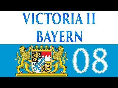 Let's Play Victoria II Bayern 08 (Deutsch)