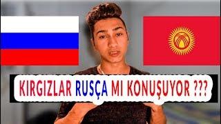 KIRGIZLAR RUSÇA MI KONUŞUYOR !!! (EFSANE KONU!!!!)