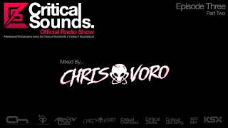 Critical Sounds Radio Show Episode 03 Part 02: Mixed by Chris Voro