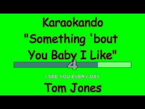 Karaoke Internazionale - Something 'bout  You Baby I Like - Tom Jones ( Lyrics )