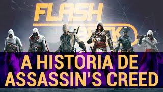 A HISTÓRIA DE ASSASSIN'S CREED (de AC I até AC IV Black Flag) - Resumo do jogo