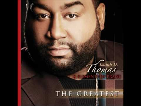 Isaiah D. Thomas & Elements of Praise-Said He Will Be With Me (Extended Version)